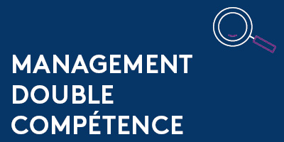 Management double compétence