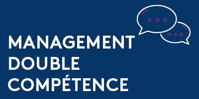 témoignages management double compétence